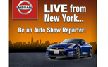 Nissan Facebook Contest Offers Chance to be a Reporter at the New York Auto Show