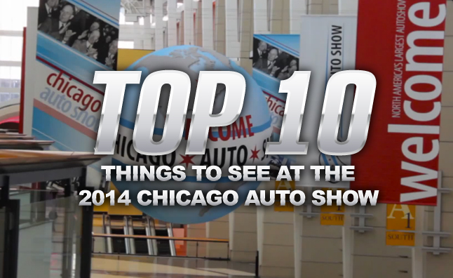Top 10 Things to See at the 2014 Chicago Auto Show