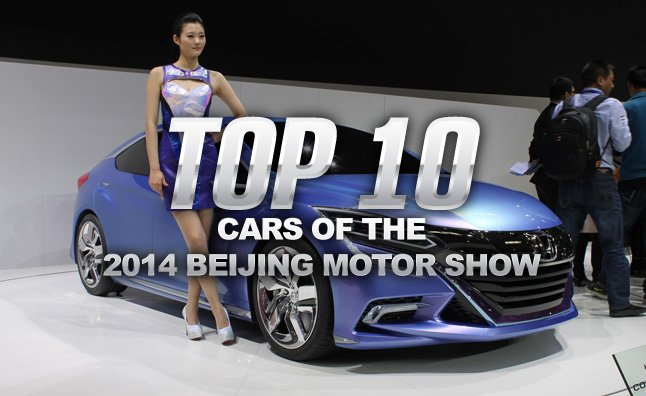 Top 10 Cars of the 2014 Beijing Motor Show