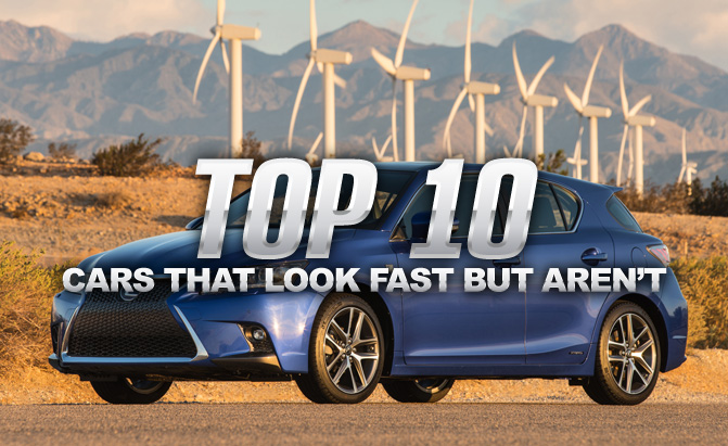 Top 10 Cars That Look Fast But Aren T