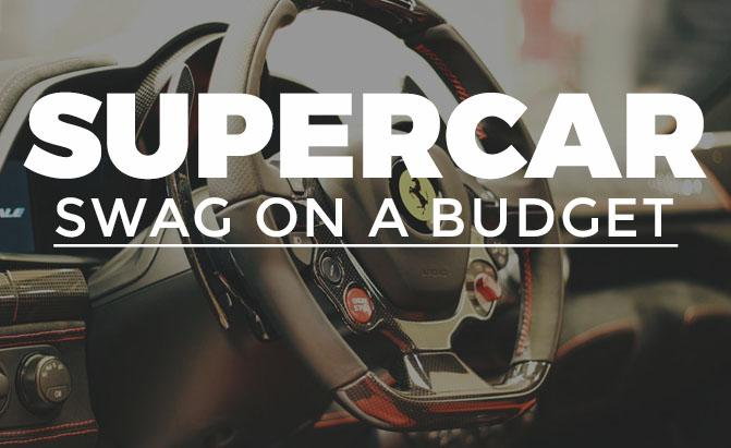 Supercar Swag On A Budget
