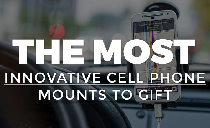The Most Innovative Cell Phone Mounts To Gift