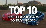 Top 10 Best Classic Cars to Buy in 2017