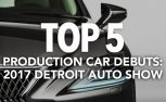 Top 5 Most Important Production Car Debuts of the 2017 Detroit Auto Show