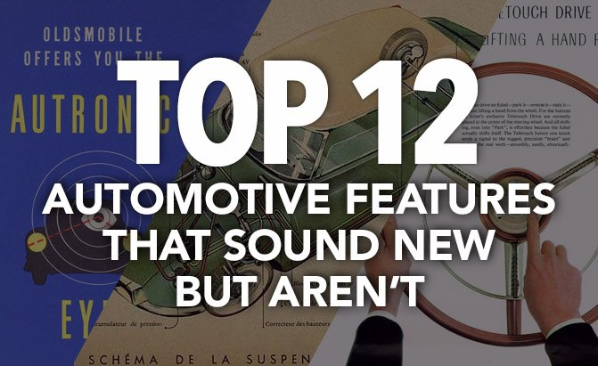 Top 12 Automotive Features that Sound New But Aren't
