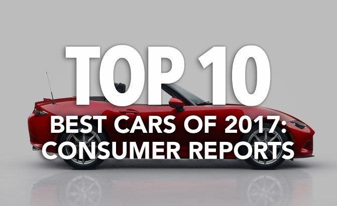 2017 S Top 10 Best Cars In Every Category Consumer Reports Autoguide News