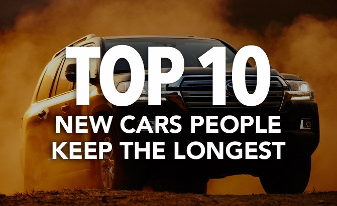 top 10 new cars people keep the longest