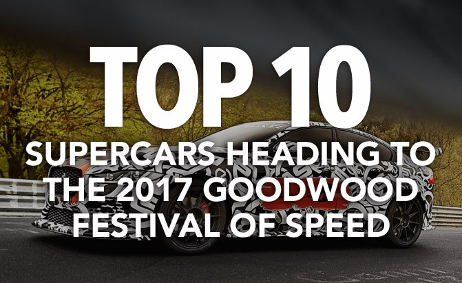 top 10 supercars heading to the goodwood festival of speed