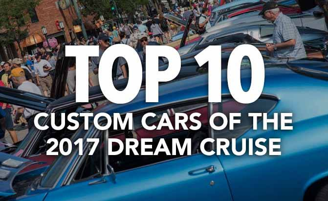 Top 10 Custom Cars of the 2017 Woodward Dream Cruise