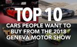 top 10 cars people want to buy from the 2018 geneva motor show