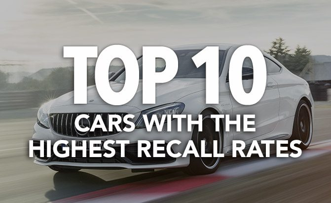 top 10 cars with the highest recall rates