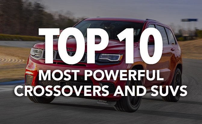 top 10 most powerful crossovers and suvs