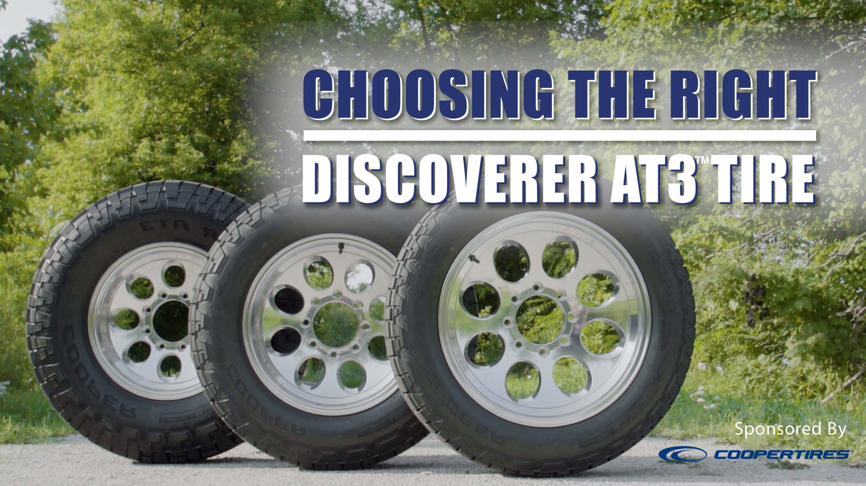 The truck and SUV market is booming, and Cooper Tires is expanding its line-up to meet that growing demand by transforming its popular and proven Discoverer AT3 tire into a full line of products, with the AT3 4S™, AT3 LT™,