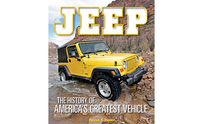 jeep the history of america's greatest vehicle by patrick foster
