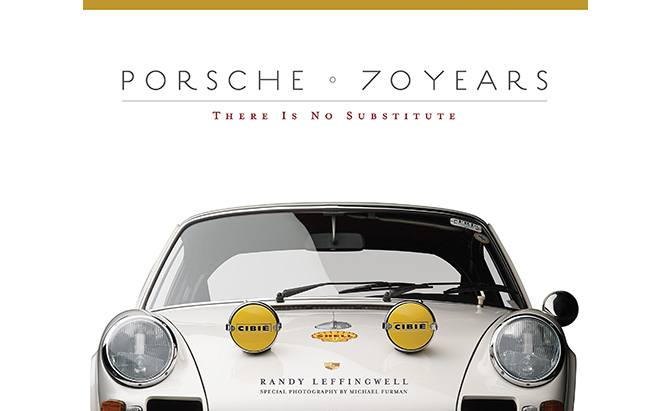 porsche 70 years there is no substitute by randy leffingwell