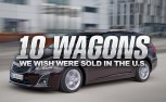 10 Wagons We Wish Were Sold in the US