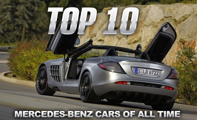 Top 10 Mercedes Benz Cars Of All Time
