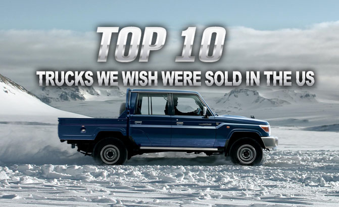 top 10 trucks we wish were sold in the us autoguide   news