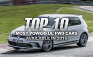 Top 10 Most Powerful Front-Wheel-Drive Cars Available in 2016