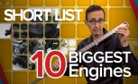 Top 10 Biggest Engines: The Short List