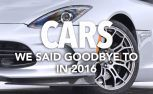 Cars We Said Goodbye to in 2016