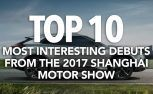 Top 10 Most Interesting Debuts from the 2017 Shanghai Motor Show