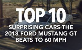 Top 10 Surprising Cars the 2018 Ford Mustang GT Beats to 60 MPH