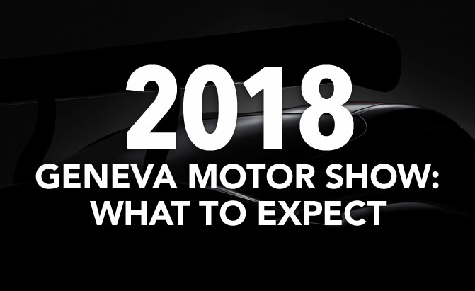 what to expect at the 2018 geneva motor show