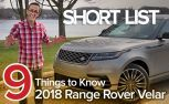 Nine Things to Know About the 2018 Range Rover Velar – THE SHORT LIST