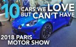 Top 10 Cars We Love But Can't Have: 2018 Paris Motor Show