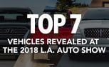 Top 7 Vehicles Revealed at the 2018 Los Angeles Auto Show